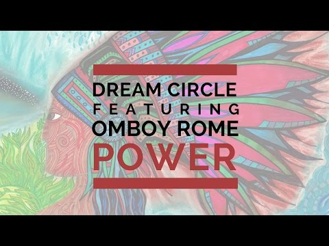 "PROTEST SONG: Dream Circle feat. Omboy Rome - ""Power"" (Music Video)"