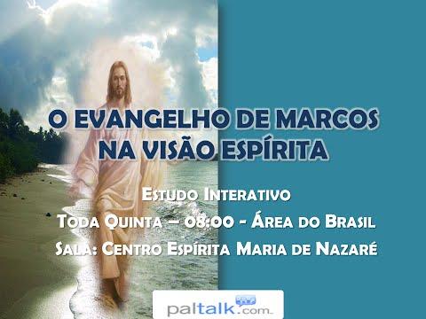 O EVANGELHO DE MARCOS NA VISÃO ESPÍRITA   ESTUDO 20