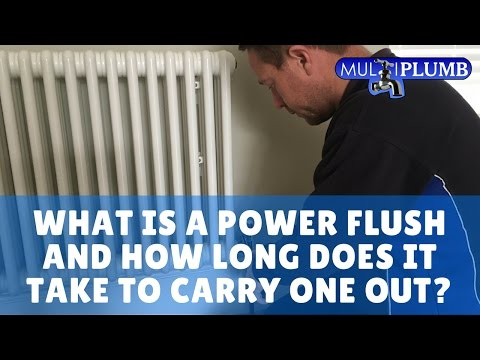 Power Flush: What Is A Power Flush And How Long Does It Take To Carry One Out?