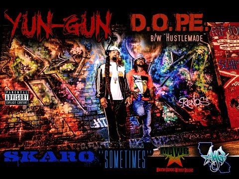 "Yun-Gun ""D.O.P.E"" b/w ""Hustlemade"" & Skaro ""Sometimes"""