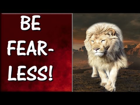 How To Be Fearless In Life | INSPIRING TIPS That Will Help You Become Fearless and Confident