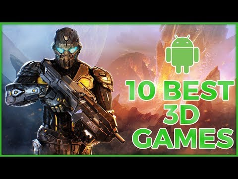 Top 10 Best Android Games 3D | Android Mobile Games | Top0 Android Games 2018-19