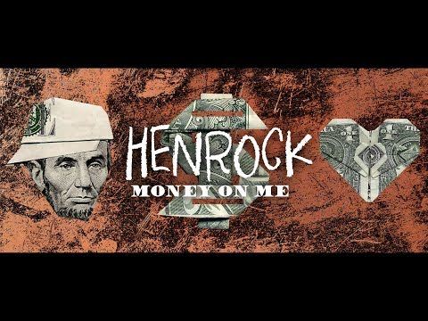 "Henrock - ""Money On Me"""