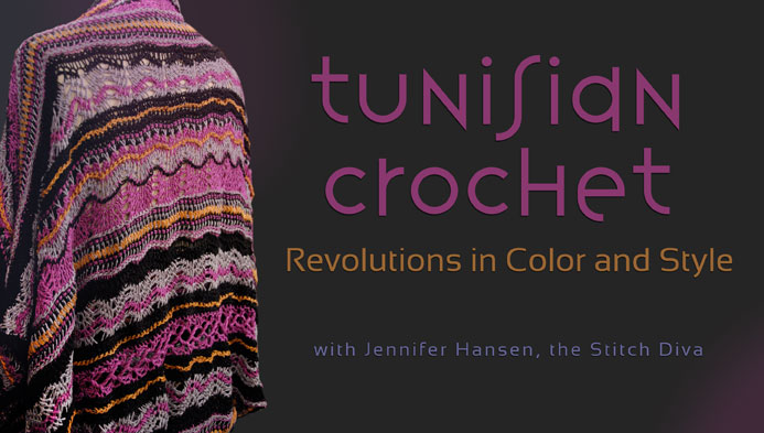 Tunisian Crochet Revolutions in Color and Style Class with Jennifer Hansen
