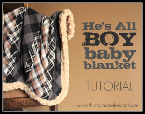 He's All Boy Baby Blanket Sewing Tutorial - by This Mama Makes Stuff