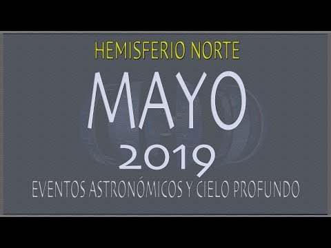 CIELO DE MAYO 2019. HEMISFERIO NORTE