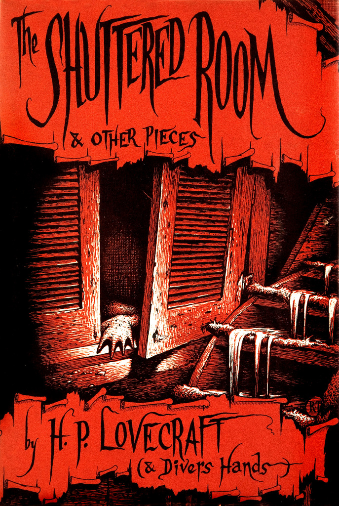 The Shuttered Room and Other Pieces by HP Lovecraft and Divers Hands