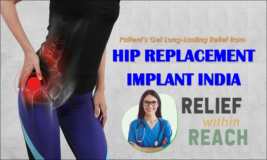 Patient's Get Long-Lasting Relief from Hip Replacement Implant