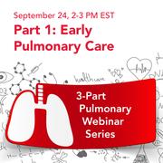 September 24 Webinar: Early Pulmonary Care