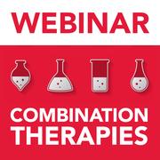 Webinar: Combination Therapies (December 17th - 1 PM EST)