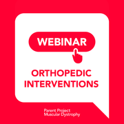 Webinar: Orthopedic Complications in Duchenne (Contractures, Scoliosis, & Fractures)