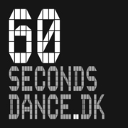 60secondsdance.dk DEADLINE EXTENDED TO 22 MARCH!