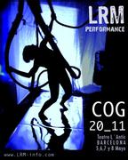 LRM Performance première COG 20_11 : Barcelona May 5,6,7 & 8