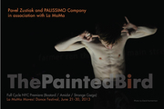 Palissimo's THE PAINTED BIRD Complete Cycle / NYC PREMIERE