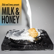 JDub and Jewcy present Milk & Honey