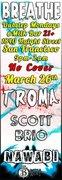 Breathe - 3/26 Featuring TROMA, NAWABI, SCOTT BRIO + more!