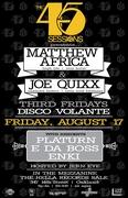"""""""The 45 Sessions"""" V.30 W/ special guest DJs Matthew Africa & Joe Quixx   08/17/12"""