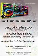 BLESSED - featuring guest DJs Jayvi Velasco, Nesto Fuentez and residents Discaya & Ra fa' EL