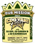 This Sunday: DUB MISSION meets COO-YAH! LADEEZ with DJ SEP, DJ GREEN B and DJ DANEEKAH