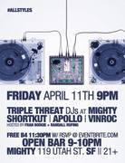 Triple Threat DJs - Shortkut, Apollo & Vinroc @ MIGHTY 4/11 || FREE w/ RSVP