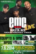 EMC featuring Masta Ace LIVE w/ Equipto, Opio & BPos