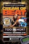CREAM OF BEAT REUNION w/ TOO $HORT - THANKSGIVING NIGHT CELEBRATION