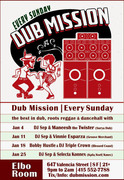 DUB MISSION: the best in Dub, Roots Reggae & Dancehall every Sunday at Elbo Room