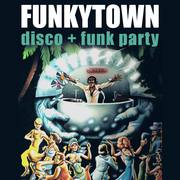 FUNKYTOWN (disco + funk party)