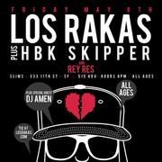 Los Rakas, Skipper (HBK), Rey Res, DJ Amen (WIN TICKETS)