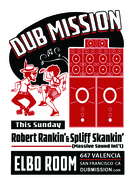 This Sunday: DUB MISSION presents DJ Sep and special guests Robert Rankin' & Spliff Skankin' at Elbo Room - 9 pm - $6