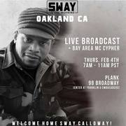 SWAY in the Morning. LIVE from Oakland on Thursday (2/4)