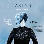 JAKLYN Album Release Show + Ziva