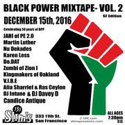 Black Power Mixtape Vol. 2 feat. JAHI of PE 2.0, Martin Luther, Nu Dekades, Do.DAT, Zumbi of Zion I, Alia Sharrief & Ras Ceylon, DJ Davey D....