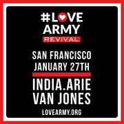 #LOVEARMY REVIVAL WITH INDIA.ARIE, VAN JONES, AND FRIENDS