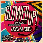 GLOWED UP w Mikos DA Gawd