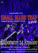 "SMALL BLUES TRAP-LIVE AT ""IN VIVO"""