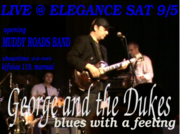Live Sat 9/5 @ Elegance w/ George & the Dukes + Muddy Roads