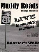 Muddy Roads Live @ Rooster's Walk, Friday 22 Oct