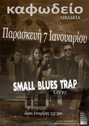 """SMALL BLUES TRAP-LIVE AT """"ΚΑΦΩΔΕΙΟ"""", ΛΙΒΑΔΕΙΑ"""