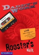 Daddy's Work Live at Rooster's Walk