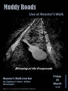 Muddy Roads Live @ Rooster's Walk