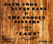 """BACK DOOR BLUES BAND & THE BOOGIE SINNERS LIVE AT """"LAZY"""""""