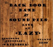"BACK DOOR BAND & SOUND PILLS LIVE AT ""LAZY"""
