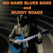 NO NAME BLUES BAND & MUDDY ROADS