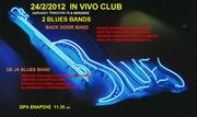 BLUES NIGHT TO  IN VIVO CLUB LIVE  WITH 2 BLUES BANDS!!!
