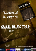 SMALL BLUES TRAP - Live @ CYBER'S (Λιβαδειά)