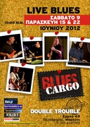 """Blues Cargo Live at """" Double Trouble"""" Σάββατο 9 Ιουνίου 2012"""