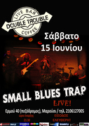 SMALL BLUES TRAP - Live @ DOUBLE TROUBLE