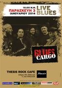 Blues cargo Live at Thesis Rock Cafe Παρασκευή 3 Ιανουαρίου