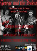 GEORGE AND THE DUKES with SIMOS KOKAVESIS LIVE @ DOUBLE TROUBLE ( THE YARD) SATURDAY 15 FEBRUARY